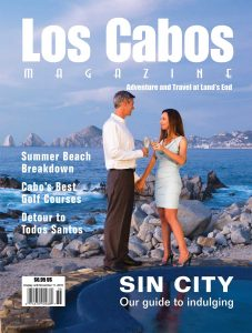 Los Cabos Magazine, Issue 44 - Summer 2016