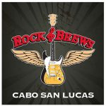 Rock and Brews - Plaza Bonita Mall, Cabo San Lucas, Los Cabos, Baja California Sur, México.