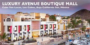 Luxury Avenue Boutique Mall, Marina, Cabo San Lucas
