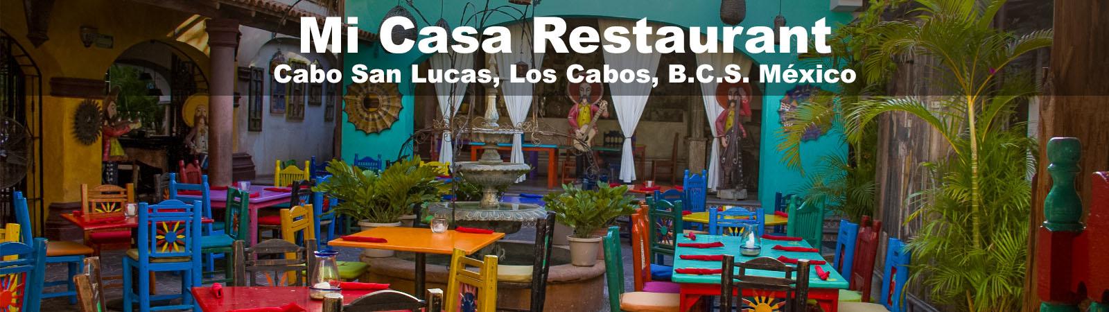 Mi Casa Mexican Restaurant Los Cabos Los Cabos Guide
