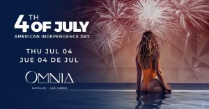 4th of July Omnia Los Cabos