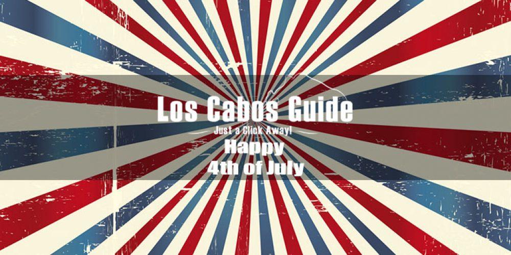 4th of July Los Cabos!