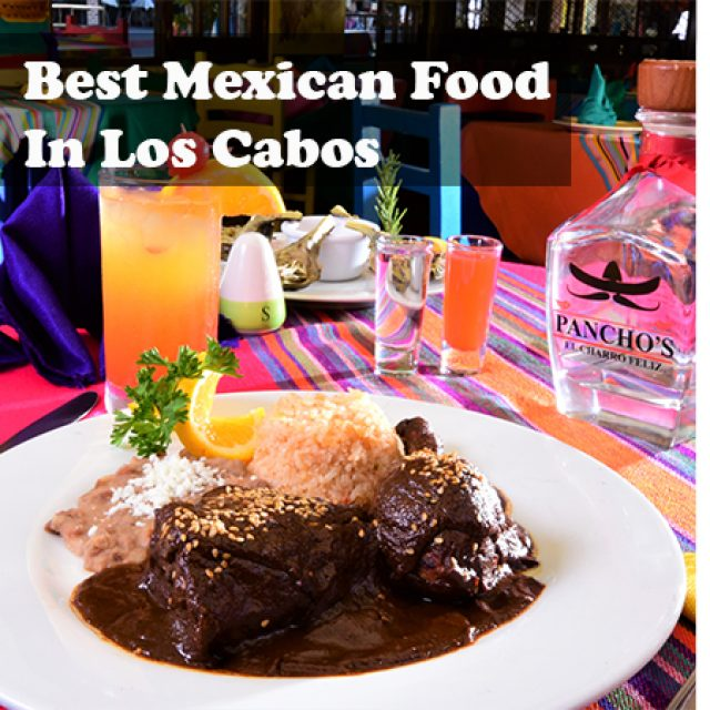 The Best Mexican Food in Los Cabos