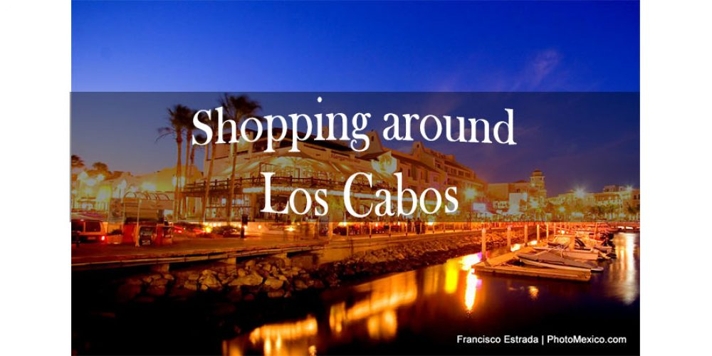 Shopping Around Los Cabos
