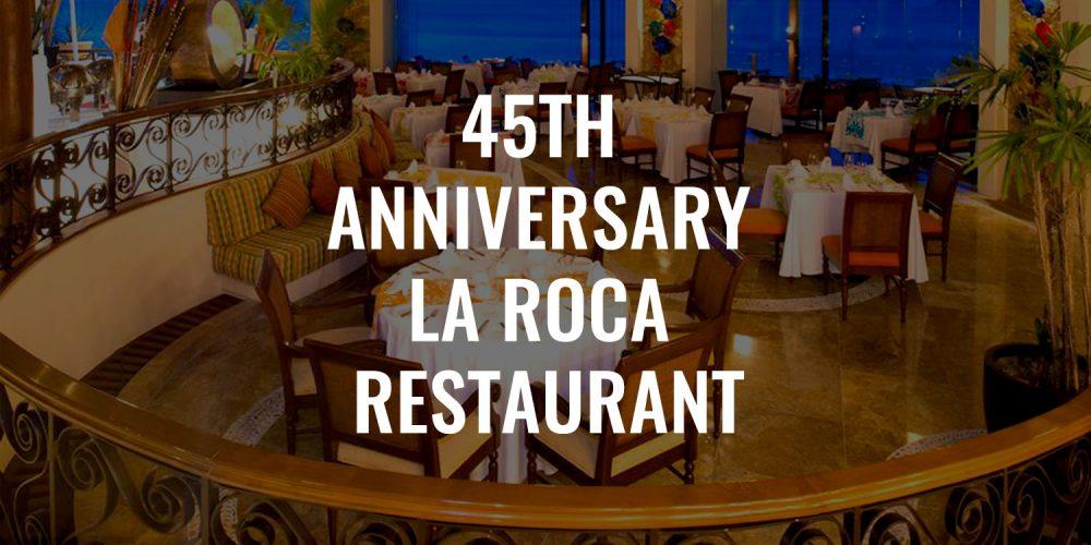 45th Anniversary La Roca Restaurant