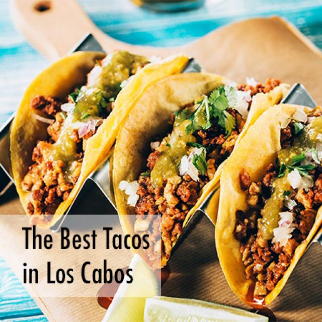 The Best Tacos in Los Cabos
