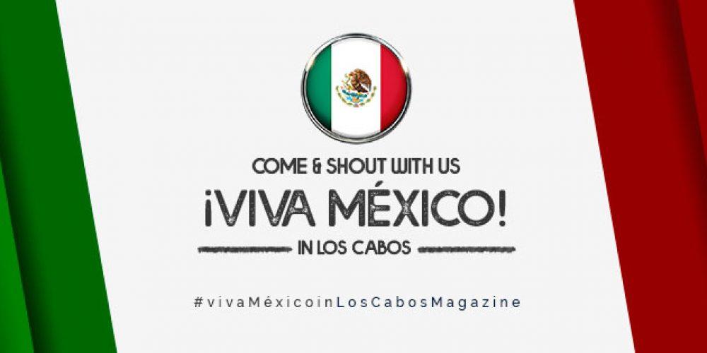 Viva Mexico in Los Cabos!