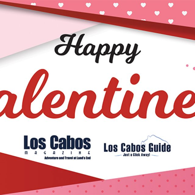 Valentines Day in Los Cabos
