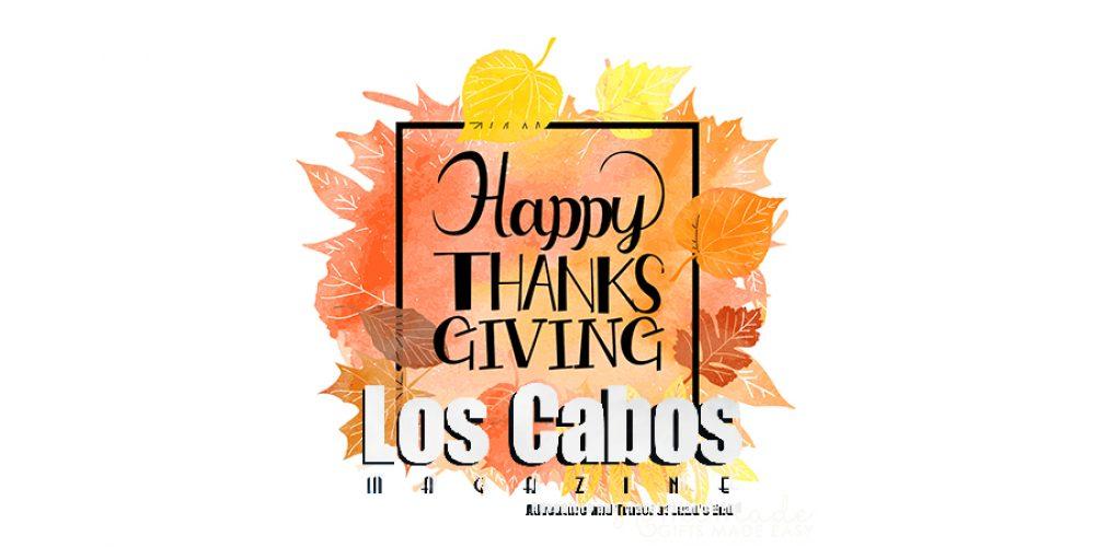 Happy Thanksgiving Day in Los Cabos!