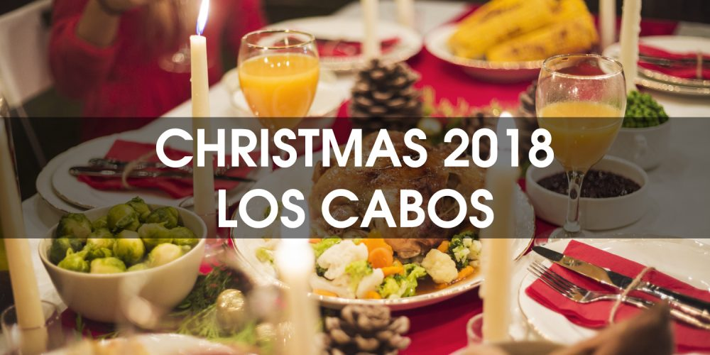 Christmas Dinner 2018 Options in Cabo San Lucas, Los Cabos