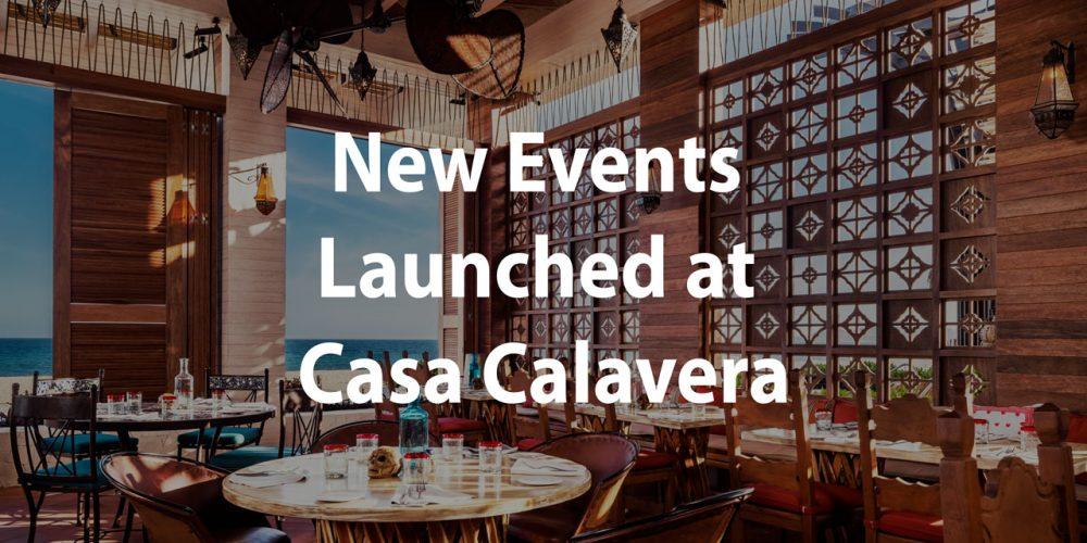 New Events Launched at Casa Calavera